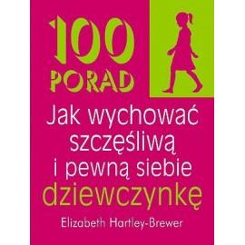 100 porad jak wychować szczęśliwą i pewną siebie dziewczynkę