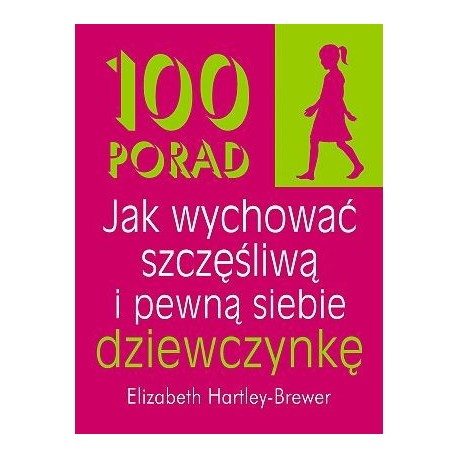 Znalezione obrazy dla zapytania Elizabeth Hartley-Brewer 100 porad - Jak wychować szczęśliwą i pewną siebie dziewczynkę