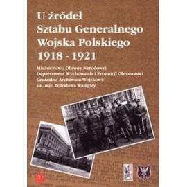U źródeł Sztabu Generalnego WP 1918-21