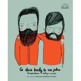 Co dwie brody to nie jedna. Kompendium wiedzy o zaroście.