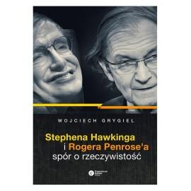 Stephena Hawkinga i Rogera Penrose`a spór o rzeczywistość