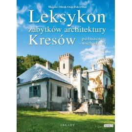 Leksykon zabytków architektury Kresów północno-wschodnich