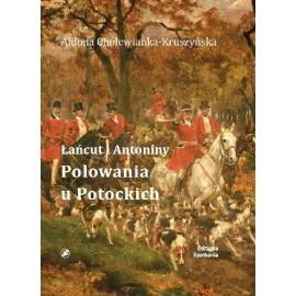 Łańcut i Antoniny. Polowania u Potockich