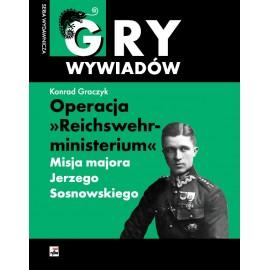 Gry wywiadów. Operacja Reichswehrministerium
