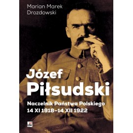 Józef Piłsudski Naczelnik Państwa
