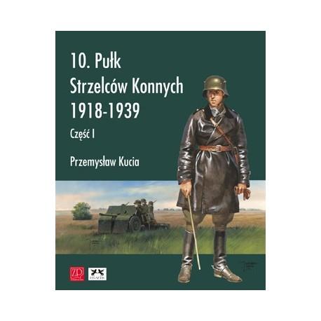 10. Pułk Strzelców Konnych 1918-1939 część 1