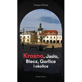 Krosno, Jasło, Biecz, Gorlice i okolice