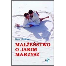 Małżeństwo o jakim marzysz