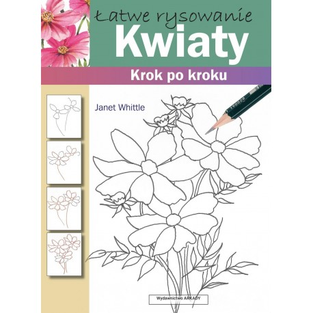 Kwiaty. Łatwe rysowanie