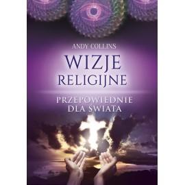 Wizje religijne. Przepowiednie dla świata
