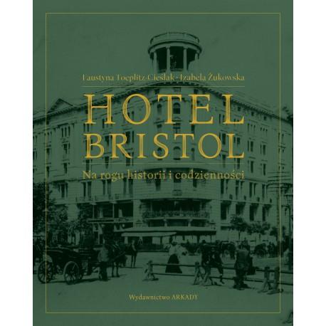 Hotel Bristol Na rogu historii i codzienności