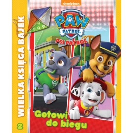 Psi Patrol Wielka księga bajek Gotowi do biegu