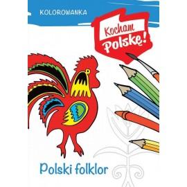 Kocham Polskę Polski folklor