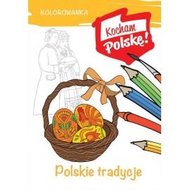 Kocham Polskę Polskie tradycje