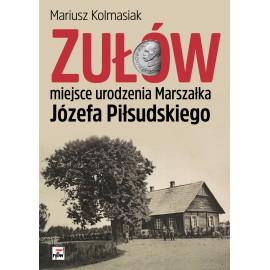 Zułów miejce urodzenia Marszałka