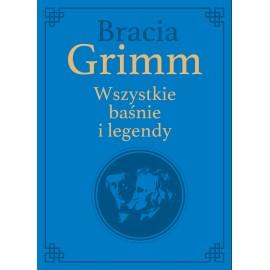 Wszystkie baśnie i legendy. Bracia Grimm