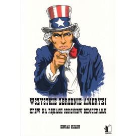 Wszystkie zbrodnie Ameryki. Krew na rękach obrońców demokracji