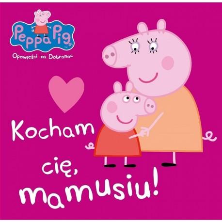 Peppa Pig Opowieści na dobranoc Kocham Cię, mamusiu