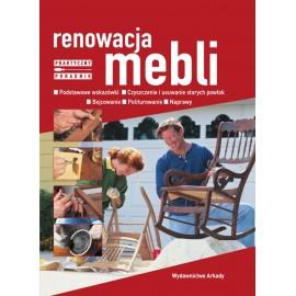 Renowacja mebli Praktyczny poradnik