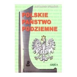 Polskie Państwo Podziemne część 2