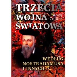 Trzecia Wojna Swiatowa wg Nostradamusa