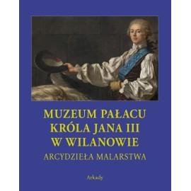 Muzeum Króla Jana III w Wilanowie Arcydzieła malarstwa ETUI