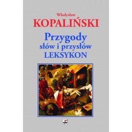 Przygody słów i przysłów. Leksykon /Kopaliński 2020
