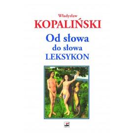 Od słowa do słowa. Leksykon /Kopaliński 2020