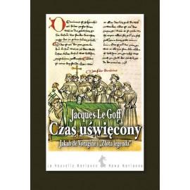"""Czas uświęcony Jakub de Voraigne i """"Złota legenda"""""""