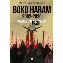 Boko Haram 2002-2020 Czarne flagi nad Nigerią