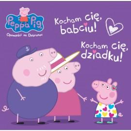 Peppa Pig Opowieści na dobranoc Kocham cię babciu, dziadku