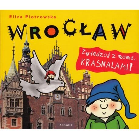 Wrocław. Zwiedzaj z nami krasnalami