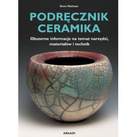 Podręcznik. Ceramika książka Obszerne informacje na temat narzędzi, materiałów i technik