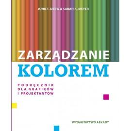 Zarządzanie kolorem. Przewodnik dla grafików I projektantów