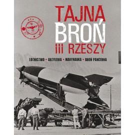 Tajna broń III Rzeszy. Lotnictwo - Artyleria - Marynarka - Broń pancerna