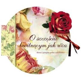 O szczęściu kwitnącym jak róża