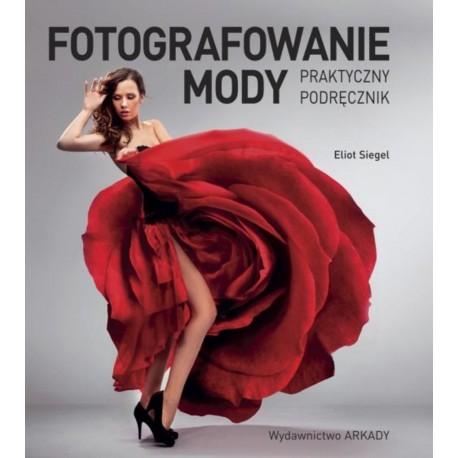 Fotografowanie mody. Praktyczny podręcznik