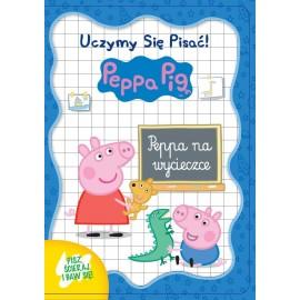 Świnka Peppa. Uczymy się pisać! Peppa na wycieczce