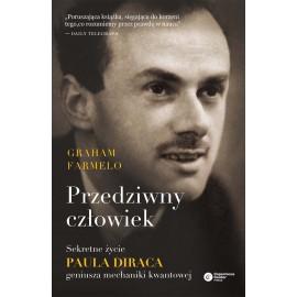 Przedziwny człowiek Sekretne życie Paula Diraca, geniusza mechaniki kwantowej